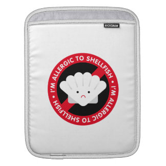 I'm allergic to shellfish! Shellfish allergy Sleeve For iPads