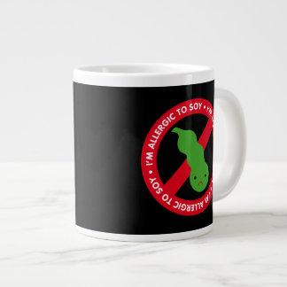 I'm allergic to soy! extra large mug