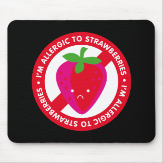 I'm allergic to strawberries! Strawberry allergy Mouse Pad