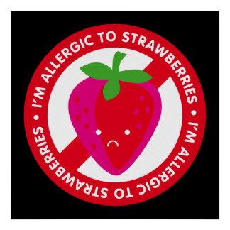 I'm allergic to strawberries! Strawberry allergy Poster