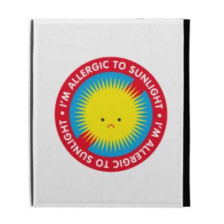 I'm allergic to sunlight! Sunlight allergy iPad Folio Case