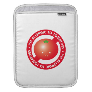I'm allergic to tomatoes! Tomato allergy Sleeves For iPads