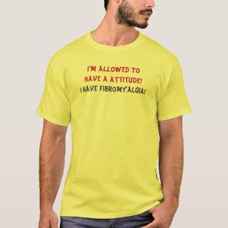 I'm Allowed ToHave A Attitude!,etc...T-Shirt T-Shirt