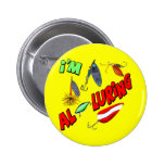 I'm Alluring Fishing T-shirts and Gifts Pinback Button