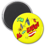 I'm Alluring Fishing T-shirts and Gifts Magnet