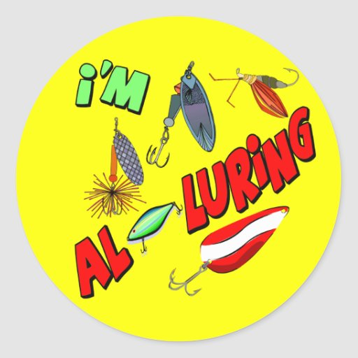 I'm Alluring Fishing T-shirts and Gifts Round Stickers