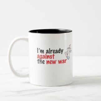 I'm already against the new war Two-Tone coffee mug