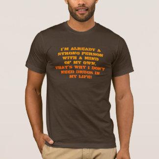 I'm already astrong personwith a mindof my own,... T-Shirt