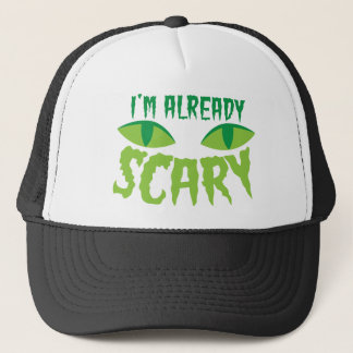 I'm already scary with cat eyes HALLOWEEN Trucker Hat