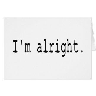 I'm alright card