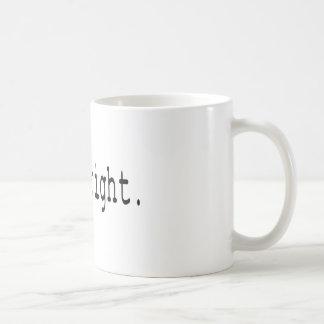 I'm alright coffee mug