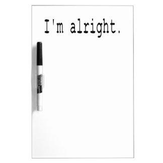 I'm alright dry erase board