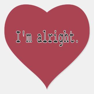 I'm alright heart sticker