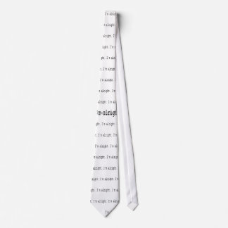 I'm alright neck tie