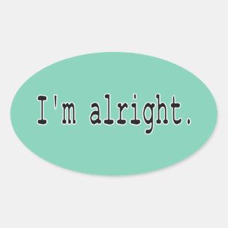 I'm alright oval sticker