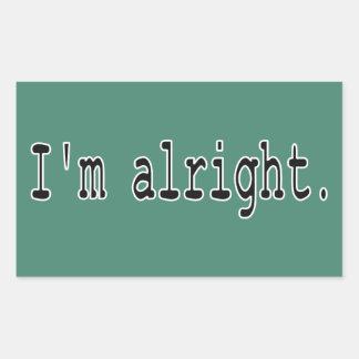 I'm alright rectangular sticker