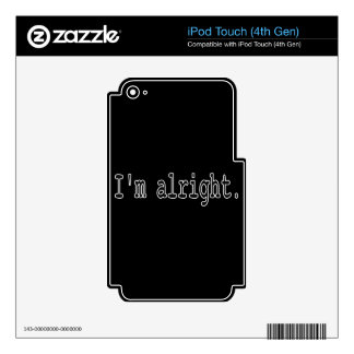 I'm alright skin for iPod touch 4G