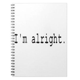 I'm alright spiral notebook