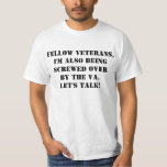 I'M ALSO BEING SCREWED OVER BY THE VA. LET'S TALK SHIRT