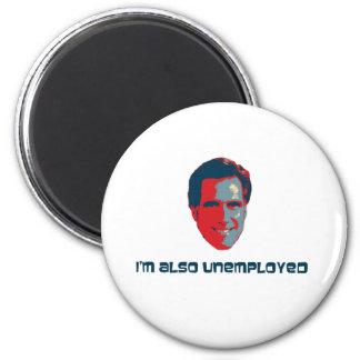 I'm Also Unemployed 2 Inch Round Magnet