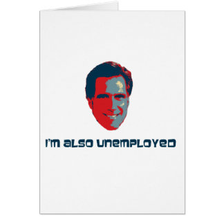 I'm Also Unemployed Card