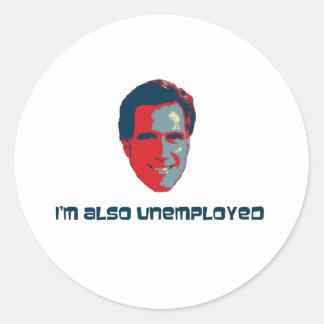 I'm Also Unemployed Classic Round Sticker