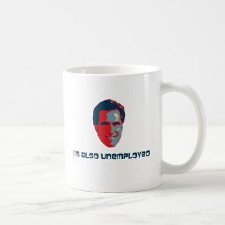 I'm Also Unemployed Coffee Mug