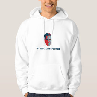 I'm Also Unemployed Hoodie