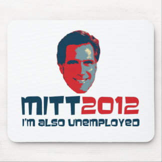 I'm Also Unemployed Mouse Pad