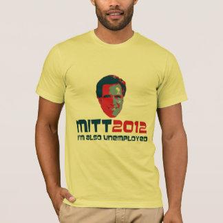 I'm Also Unemployed T-Shirt