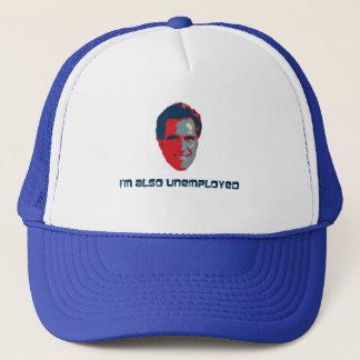 I'm Also Unemployed Trucker Hat