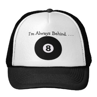 I'm Always Behind The 8-Ball Hat