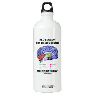I'm Always Happy To Give You A Piece Of My Mind Aluminum Water Bottle