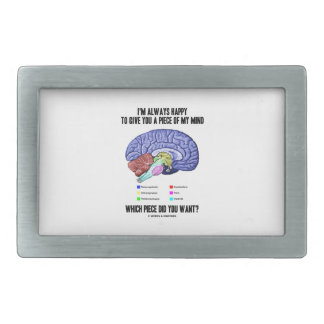 I'm Always Happy To Give You A Piece Of My Mind Rectangular Belt Buckle