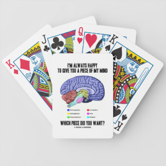 I'm Always Happy To Give You A Piece Of My Mind Bicycle Playing Cards