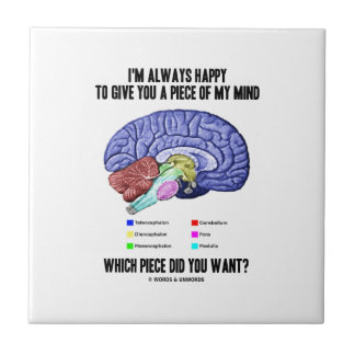 I'm Always Happy To Give You A Piece Of My Mind Tile