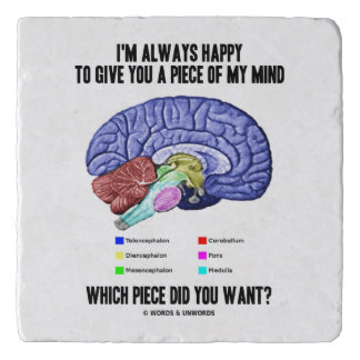 I'm Always Happy To Give You A Piece Of My Mind Trivet