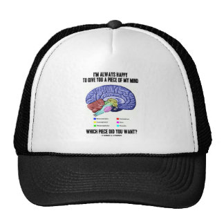 I'm Always Happy To Give You A Piece Of My Mind Trucker Hat
