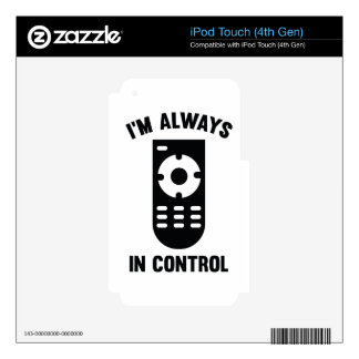 I'm Always In Control iPod Touch 4G Skins