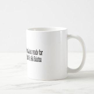 I'm always ready for Daito Ryu Aiki Bujutsu. Coffee Mug