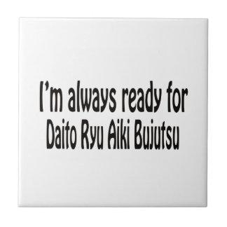 I'm always ready for Daito Ryu Aiki Bujutsu. Ceramic Tile