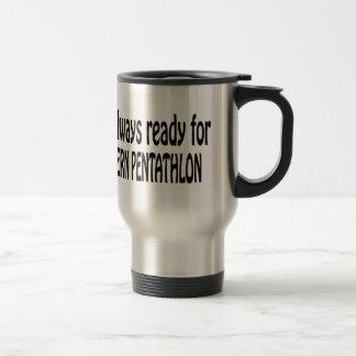 I'm always ready for Modern Pentathlon. Mug