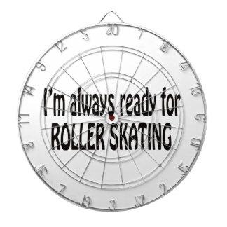 I'm always ready for Roller Skating. Dart Boards
