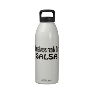 I'm always ready for Salsa. Water Bottle