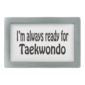 I'm always ready for Taekwondo. Rectangular Belt Buckle