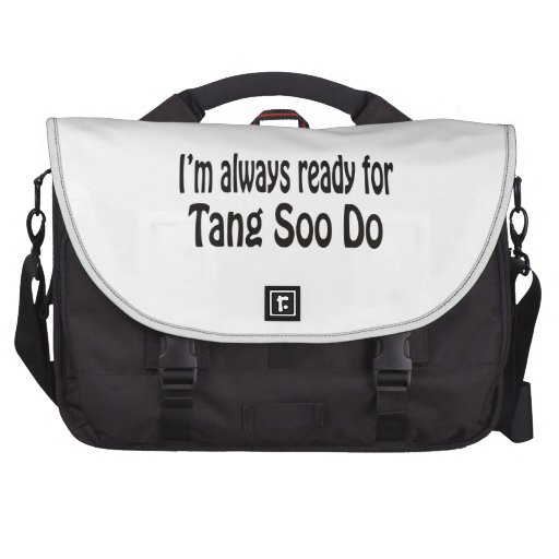 I'm always ready for Tang Soo Do. Laptop Computer Bag