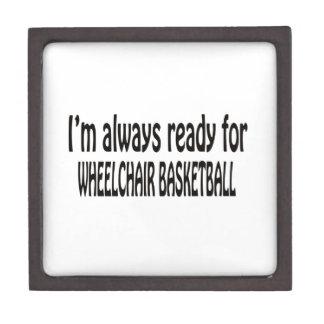 I'm always ready for Wheelchair basketball Premium Keepsake Box