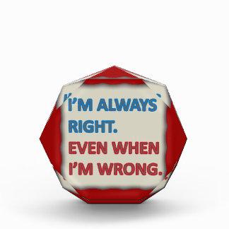 I'm Always Right Award