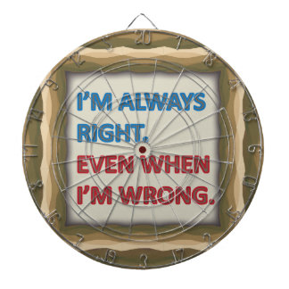 I'm Always Right Dartboard
