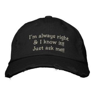 I'M ALWAYS RIGHT & I KNOW IT!!  MEN'S CAP